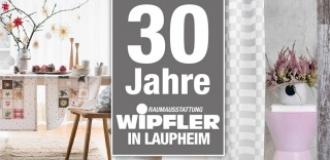 30 Jahre Raumaustattung Wipfler in Laupheim